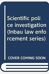 Scientific police investigation (Inbau law enforcement series) Unknown Binding