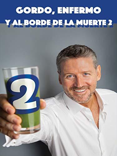 Gordo, Enfermo y Al Borde De La Muerte 2 (Fat Sick & Nearly Dead 2)