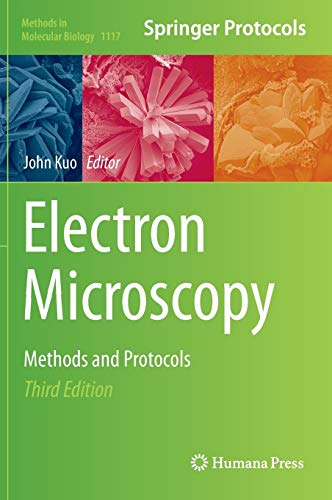 Electron Microscopy: Methods and Protocols (Methods in Molecular Biology, 1117)