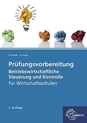Prüfungsvorbereitung Betriebswirtschaftliche Steuerung und Kontrolle: für Wirtschaftsschulen