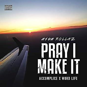 Pray I Make It