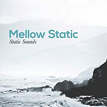 Mellow Static