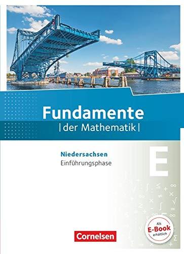 Fundamente der Mathematik - Niedersachsen - Einführungsphase: Schülerbuch