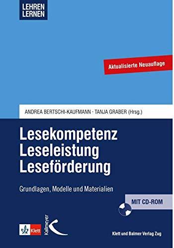 Lesekompetenz - Leseleistung - Leseförderung: Grundlagen, Modelle und Materialien (Lehren lernen - Basiswissen für die Lehrerinnen- und Lehrerbildung)