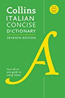 Collins Italian Concise Dictionary, 7th Edition: Completely Updated and Revised (Telord 1403)