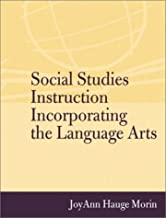 Social Studies Instruction Incorporating the Language Arts