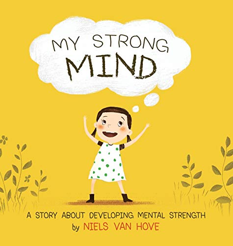 My Strong Mind: A story about developing Mental Strength (1) (Positive Mindset)
