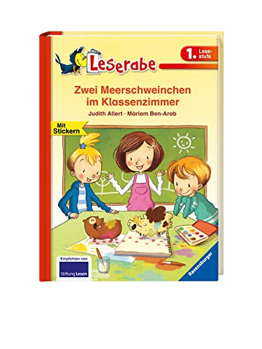 Zwei Meerschweinchen im Klassenzimmer - Leserabe 1. Klasse - Erstlesebuch für Kinder ab 6 Jahren (Leserabe - 1. Lesestufe)