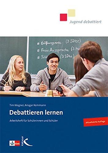 Debattieren lernen: Arbeitsheft für Schülerinnen und Schüler