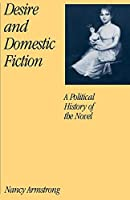 Desire and Domestic Fiction: A Political History of the Novel by Nancy Armstrong(1990-02-22)