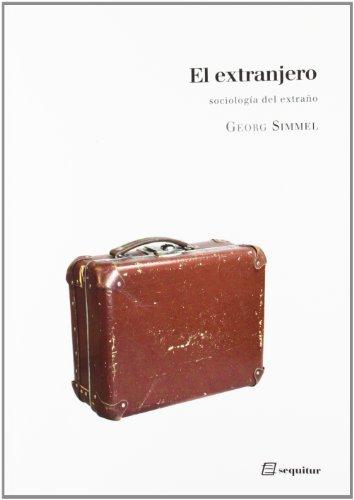 El Extranjero: sociología del extraño (LIBROS DEL CIUDADANO)