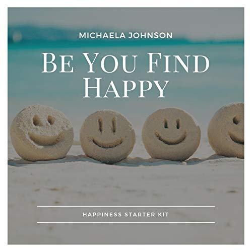 Be You Find Happy audiobook cover art