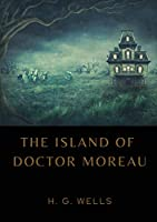 The Island of Doctor Moreau: A1896 science fiction novel by H. G. Wells about a shipwrecked man rescued by a passing boat who is left on the island home of Doctor Moreau, a mad scientist who creates human-like hybrid beings from animals via vivisection