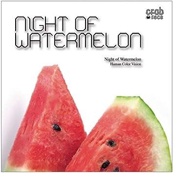 Night of Watermelon