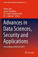 Advances in Data Sciences, Security and Applications: Proceedings of ICDSSA 2019 (Lecture Notes in Electrical Engineering, 612)