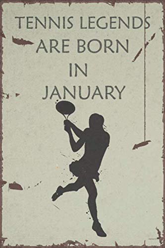 Tennis Legends Are Born In January: Tennis Notebook for Kids, Boys, Girls, Men and Women: Cute tennis Gifts Ideas for tennis lovers 120 pages . Lined . 6x9