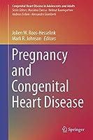 Pregnancy and Congenital Heart Disease (Congenital Heart Disease in Adolescents and Adults)