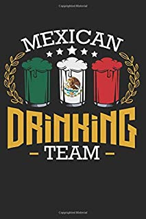 Beer Mexican Drinking Team: Mexico Flag Funny Beer Pub Party Best Gift Ideas Composition College Notebook and Diary to Write In / 120 Pages of Ruled Lined & Blank Paper / 6