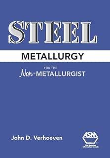 Steel Metallurgy for the Non-Metallurgist by John D. Verhoeven (15-Nov-2007) Hardcover