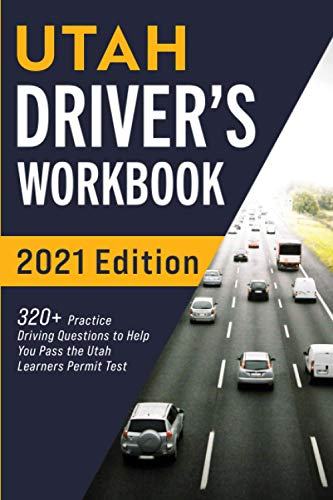 Utah Driver's Workbook: 320+ Practice Driving Questions to Help You Pass the Utah Learner's Permit Test -  Prep, Connect, Paperback
