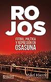 Rojos: Fútbol, política y represión en Osasuna (ORREAGA)
