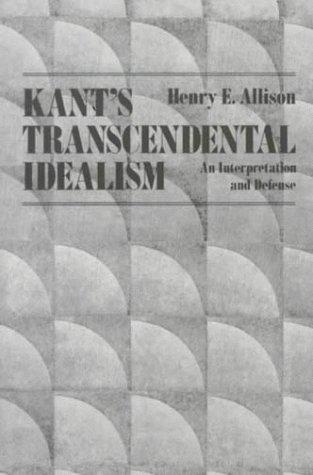 Kant's Transcendental Idealism: An Interpretation and Defense