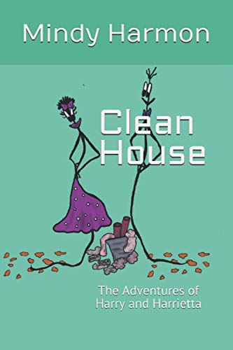 Clean House: The Adventures of Harry and Harrietta