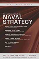 The U.S. Naval Institute on Naval Strategy (U.S. Naval Institute Wheel)