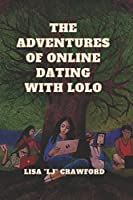 The Adventures OF Online Dating with Lolo
