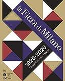 La Fiera di Milano 1920-2020. Cento anni, infinite storie....