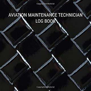 Aviation Maintenance Technician log book: AMT Logbook