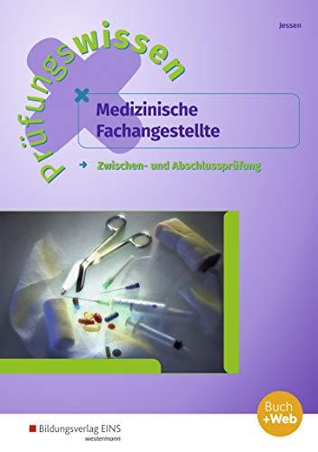 Prüfungswissen Medizinische Fachangestellte: Zwischen- und Abschlussprüfung: Arbeitsbuch