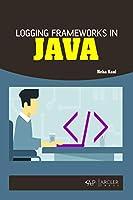 Logging Frameworks in Java Front Cover