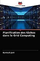 Planification des tâches dans le Grid Computing