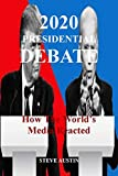 2020 PRESIDENTIAL DEBATE: How The World's Media Reacted (English Edition)