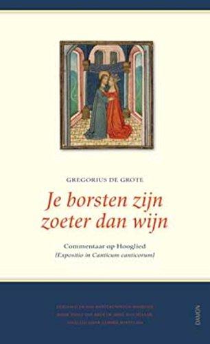 Je borsten zijn zoeter dan wijn (Expositio de Canticum Canticorum): commentaar op het Hooglied