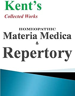 Collected Works by Kent on Homeopathic Materia Medica & Repertory