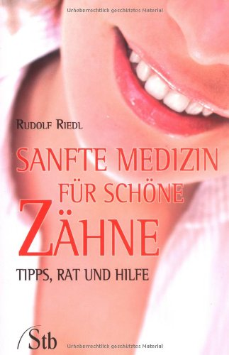 Sanfte Medizin für schöne Zähne: Tips, Rat und Hilfe