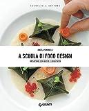A scuola di Food Design: Impiattare con gusto e creatività