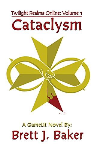 Cataclysm: A GameLit Novel (Twilight Realms Online Book 1)
