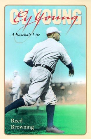 Cy Young: A Baseball Life