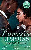 Dangerous Liaisons: Propositions: Private Arrangements (Forged of Steele) / the Boyfriend Arrangement / an Intimate Bargain