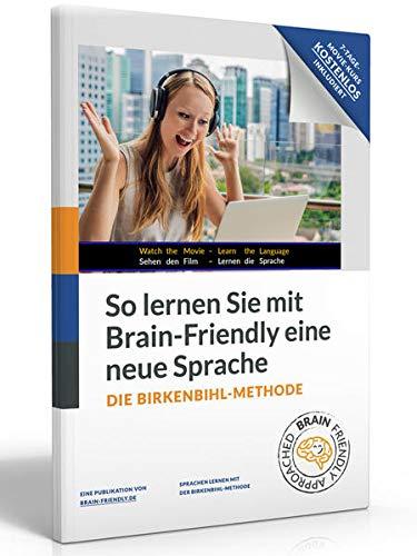 So lernen Sie mit Brain-Friendly (c) eine neue Fremdsprache: Birkenbihl-Methode 4.0 – Einführung und Software-Erklärung