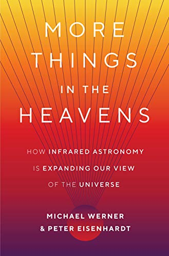 More Things in the Heavens: How Infrared Astronomy Is Expanding Our View of the Universe (English Edition)