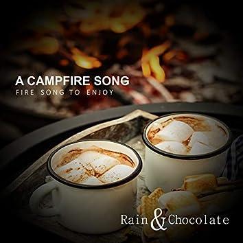 A Campfire Song - Fire Song to Enjoy