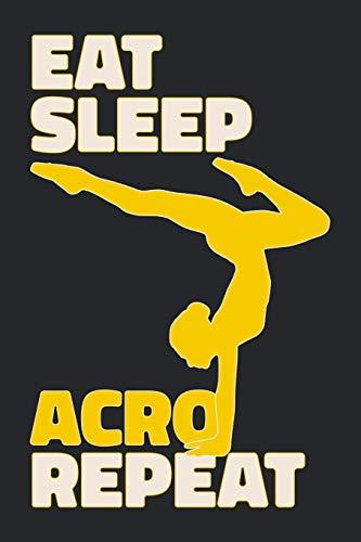 Acro Yoga Journal: Lined Journal - Funny Acrobat Yoga Gift Notebook - Eat Sleep Acro Repeat