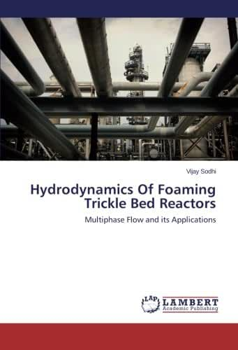 Hydrodynamics Of Foaming Trickle Bed Reactors: Multiphase Flow and its Applications