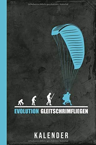 Kalender Evolution Gleitschirmfliegen: Paragliding Geschenk Männer (Gleitschirm Zubehör, Band 1)