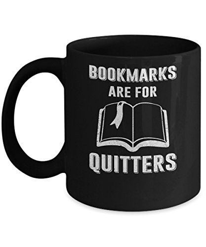 TeesNow Bookmarks Are For Quitters Funny Bookworm Mug 11oz