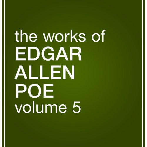 The Works of Edgar Allan Poe, Volume 5 audiobook cover art